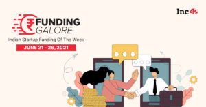 $237 Mn Raised By Indian Startups This Week