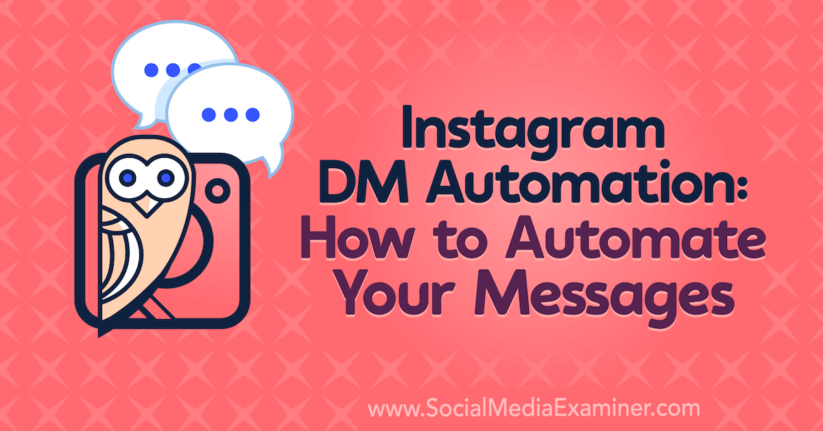 Instagram DM Automation: How to Automate Your Messages