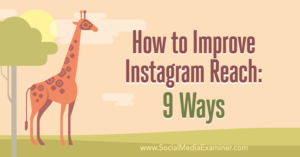 How to Improve Instagram Reach: 9 Ways