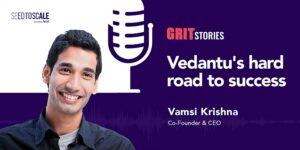 [Podcast] Vamsi Krishna on Vedantu's hard road to success