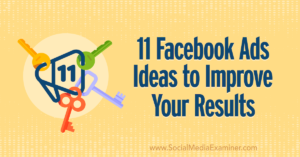 11 Facebook Ads Ideas to Improve Your Results