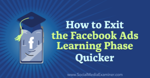 How to Exit the Facebook Ads Learning Phase Quicker