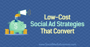 Low-Cost Social Ad Strategies That Convert