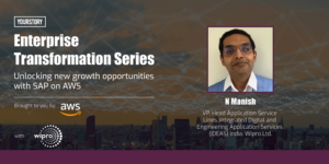 Digital transformation most effective at the intersection of strategy, technology and design: N Manish of Wipro