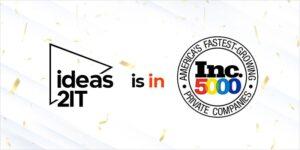 Inc. 5000 ranks Dallas-based Ideas2IT Technologies, amongst America's fastest-growing companies