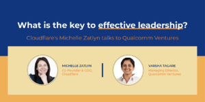 Cloudflare Co-founder Michelle Zatlyn shares 6 key leadership lessons