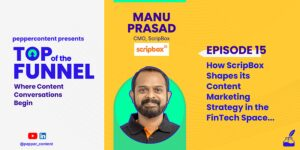 How Scripbox shapes its content marketing strategy in the fintech space