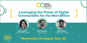 Leveraging the power digital communities for the next billion with Ankur Capital Dialogues