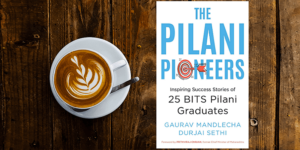 Stories and tips from 25 successful BITS Pilani graduates