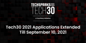 [TechSparks 2021] YourStory extends Tech30 2021 application deadline for early-stage startups