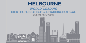 Why Melbourne is becoming the destination for biomedical & life sciences research and innovation