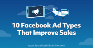 10 Facebook Ad Types That Improve Sales
