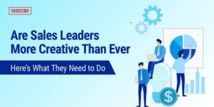 Here's how sales leaders can be more creative to address today's problems