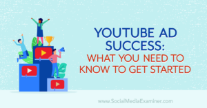 YouTube Ad Success: What You Need to Know to Get Started