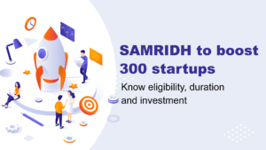MeitY launches SAMRIDH to help grow 300 startups as India targets 100 unicorns