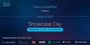 At Cisco LaunchPad Showcase Day, startups from Cohort of 2021 will demonstrate pathbreaking solutions and get onboard the scale-up journey