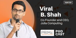 Entrepreneur Viral B Shah talks about starting up in the open-source computing industry