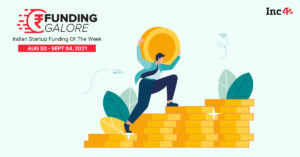 [Funding Galore] Over $130 Mn Raised By Indian Startups This Week
