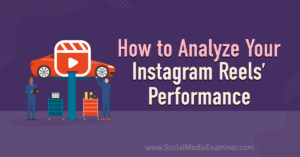 How to Analyze Your Instagram Reels' Performance
