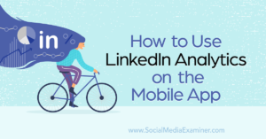 How to Use LinkedIn Analytics on the Mobile App